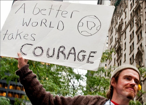 Courage Is Needed to Make a Better World