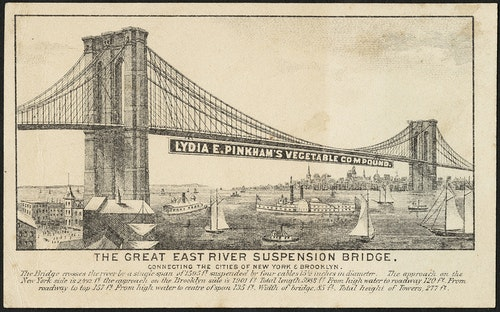 A Vegetable Compound ad, weighing down the East River Suspension Bridge in the late 1800s. Photo Credit:Boston Public LibraryCC BY 2.0