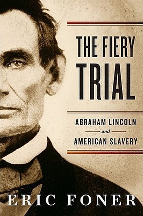The_Fiery_Trial__Abraham_Lincoln_and_Ame